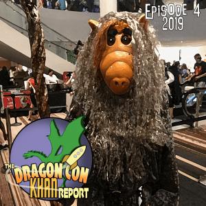 The 2019 Dragon Con Khan Report Ep 4