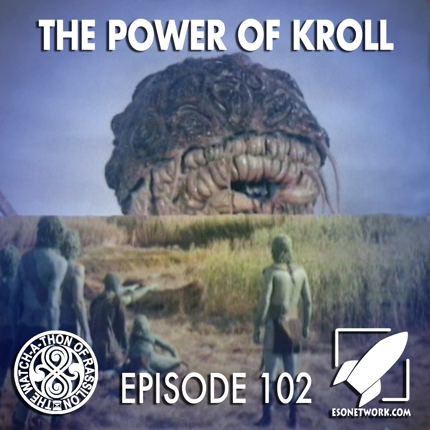 The Watch-A-Thon of Rassilon: Episode 102: The Power of Kroll