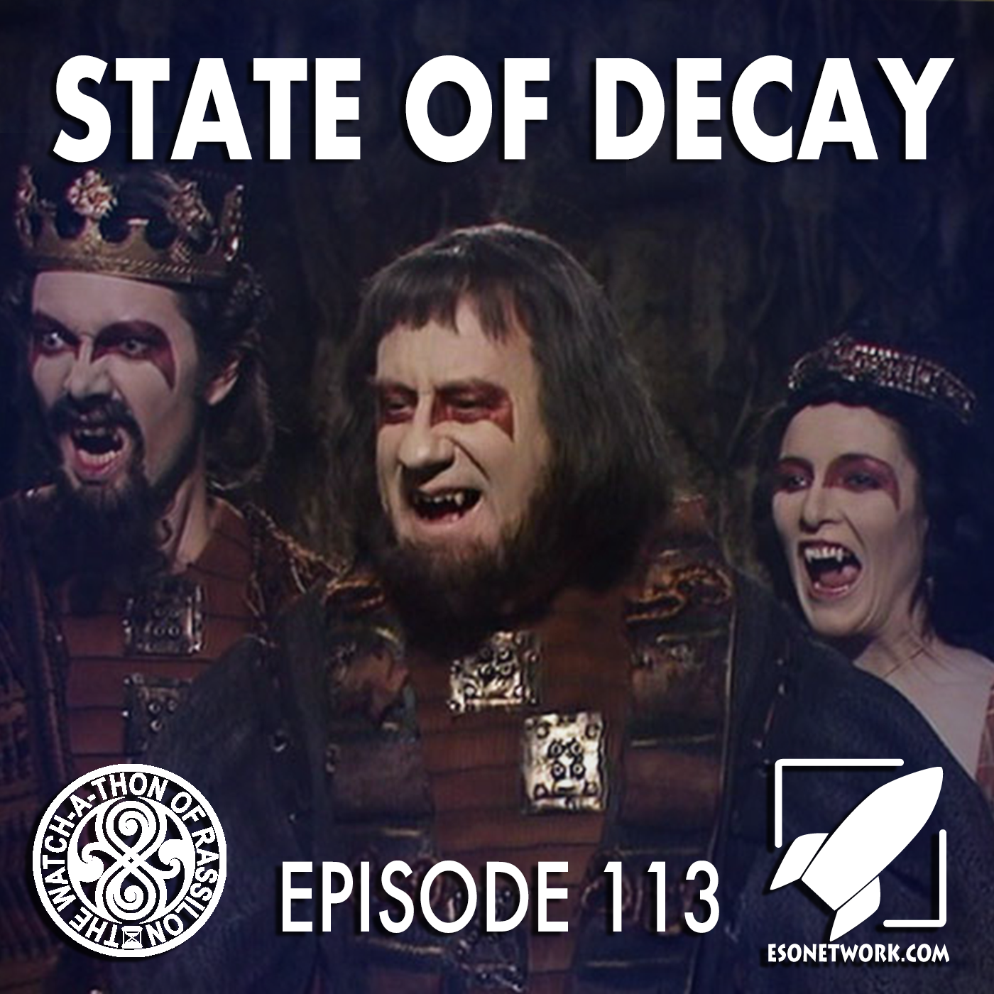 The Watch-A-Thon of Rassilon: Episode 113: State of Decay