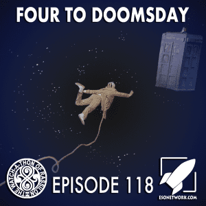 The Watch-A-Thon of Rassilon: Episode 118: Four to Doomsday