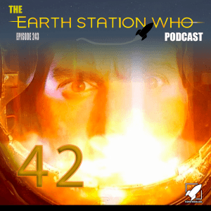 The Earth Station Who Podcast Ep 243