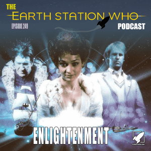 Earth Station Who Ep 249