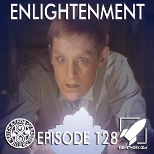 The Watch-A-Thon of Rassilon: Episode 128: Enlightenment
