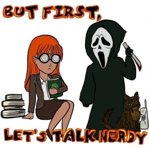 But First Let's Talk Nerdy Episode 25