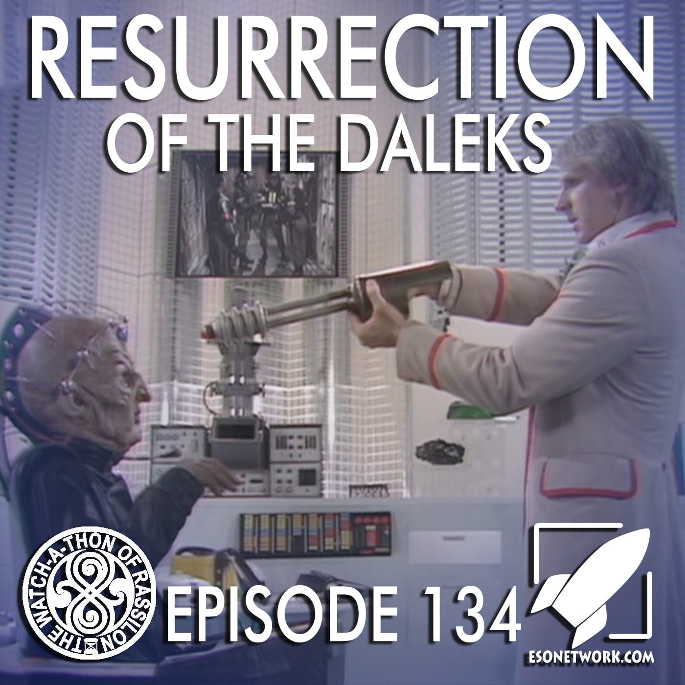 The Watch-A-Thon of Rassilon: Episode 134: Resurrection of the Daleks