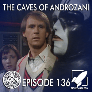 The Watch-A-Thon of Rassilon: Episode 136: The Caves of Androzani
