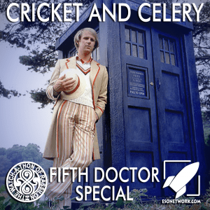 The Watch-A-Thon of Rassilon: Fifth Doctor Special: Cricket and Celery