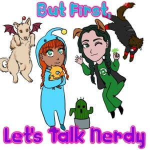 But First, Let's Talk Nerdy Episode 47