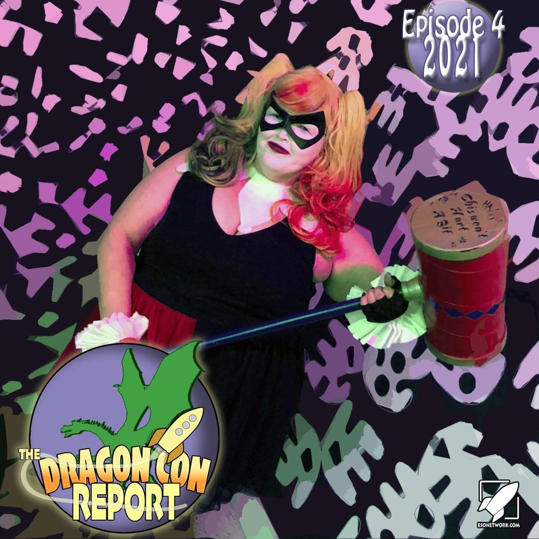 The 2021 Dragon Con Report Ep 4