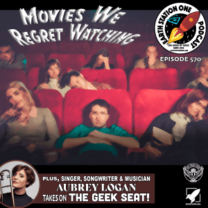 Earth Station One Ep 570 - Movies We Regret Watching
