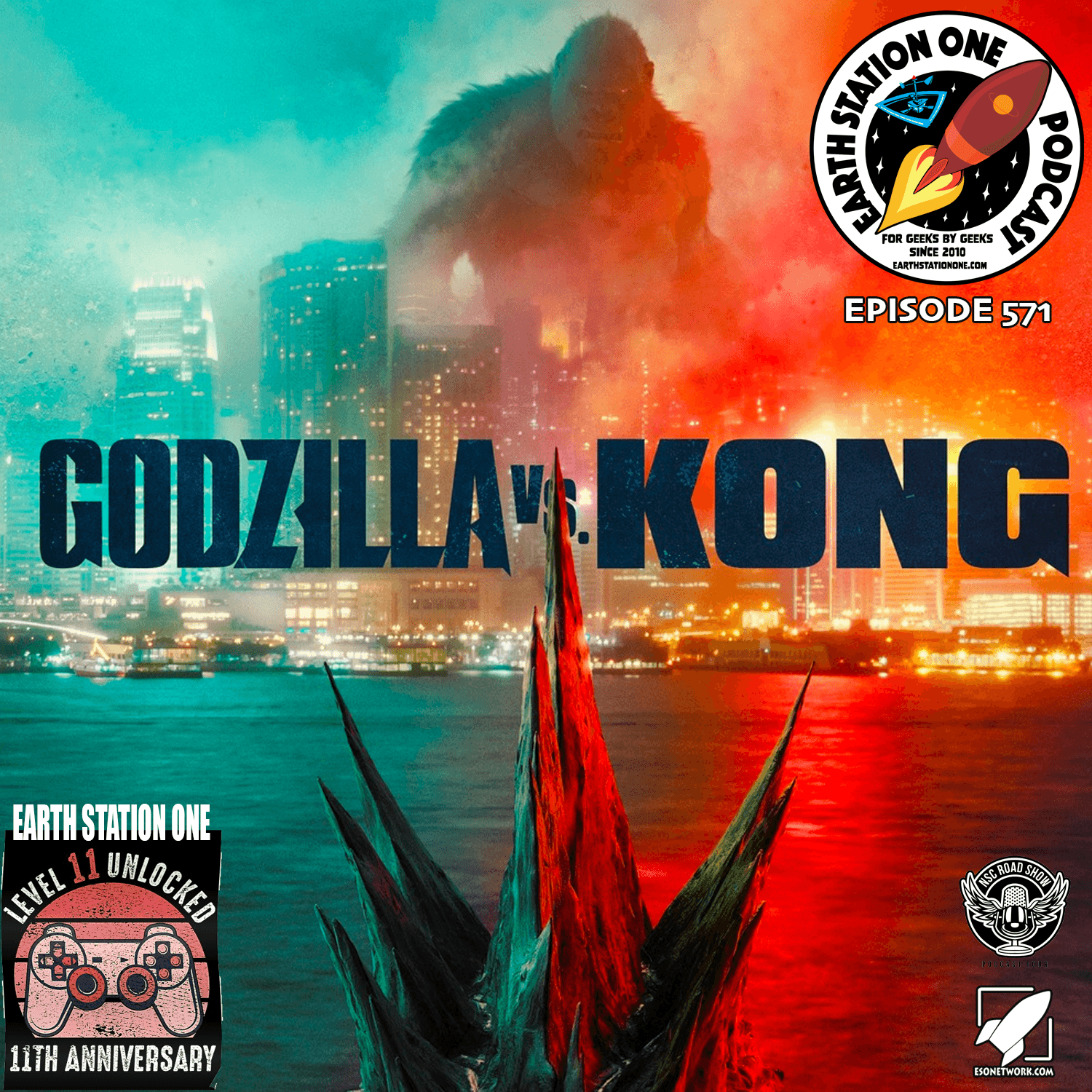 Earth Station One Ep 571 - Godzilla vs Kong
