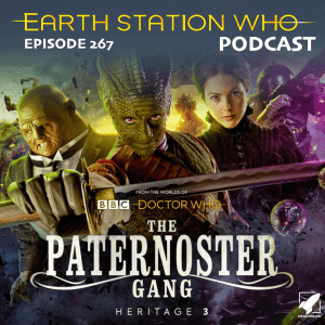 Earth Station Who Ep 270 - Paternoster Gang Heritage 3