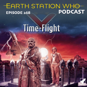 Earth Station Who Ep 268 - Time-flight