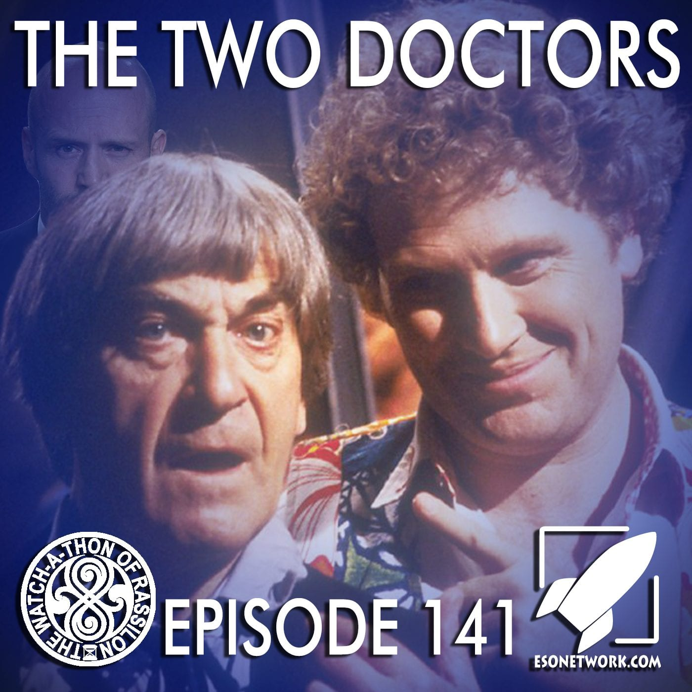 The Watch-A-Thon of Rassilon: Episode 141: The Two Doctors