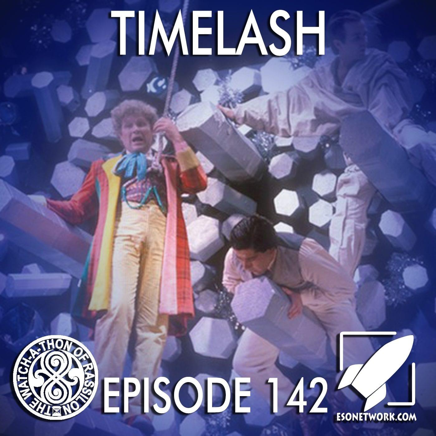 The Watch-A-Thon of Rassilon: Episode 142: Timelash