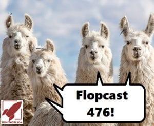 Flopcast 476