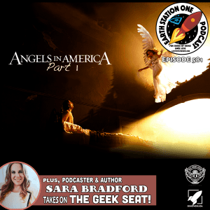 Earth Station One Ep 581 - Angels In America pt 1
