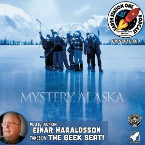 Earth Station One Ep587 - Mystery Alaska Movie Review