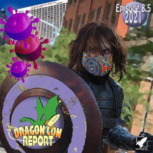 The 2021 Dragon Con Report Ep 8.5 Bonus