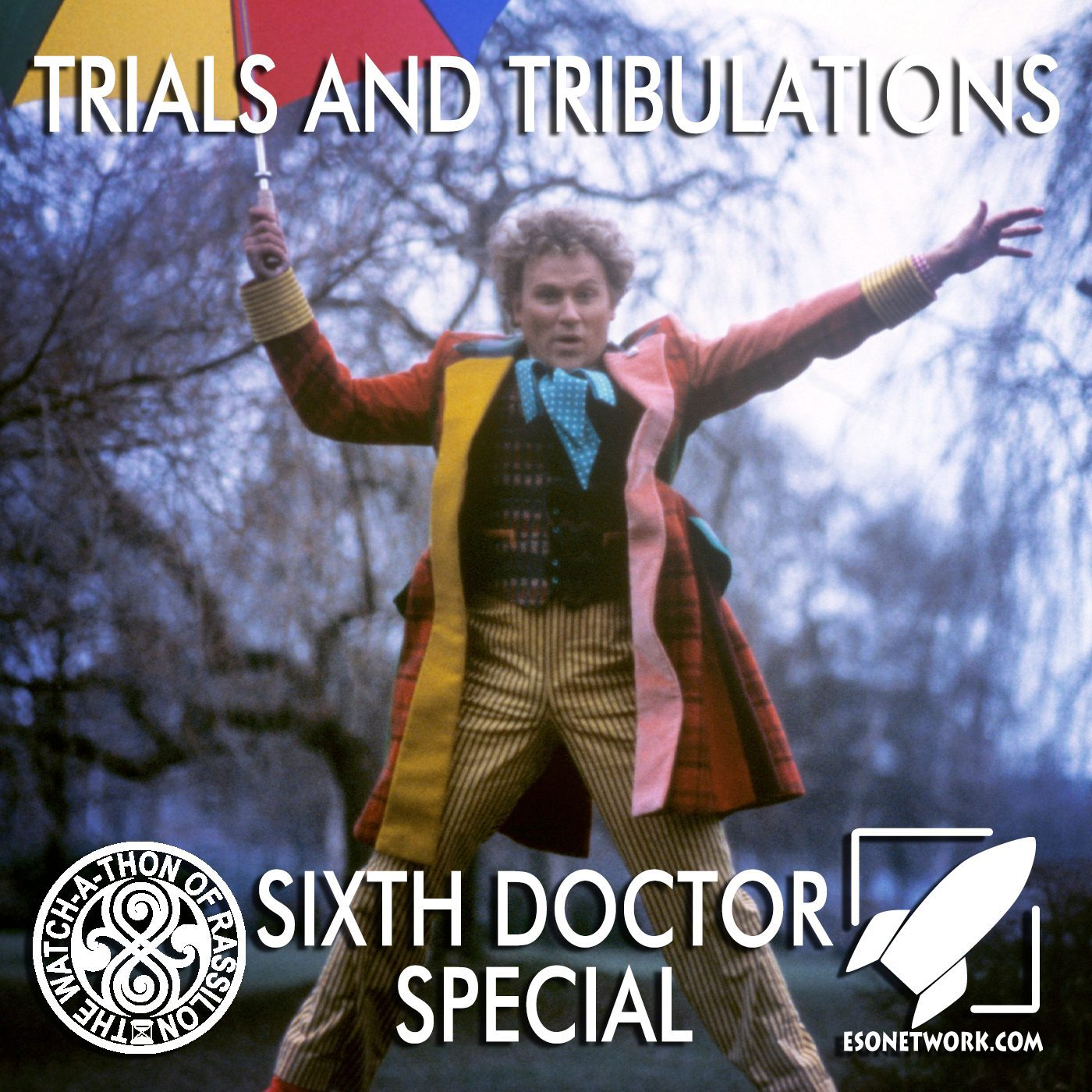 The Watch-A-Thon of Rassilon: Sixth Doctor Special: Trials and Tribulations