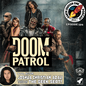 The Earth Station One Podcast - Doom Patrol