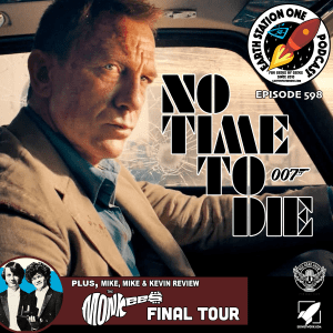 Earth Station One Ep 598 - No Time To Die