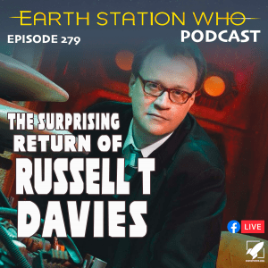 Earth Station Who Ep 279