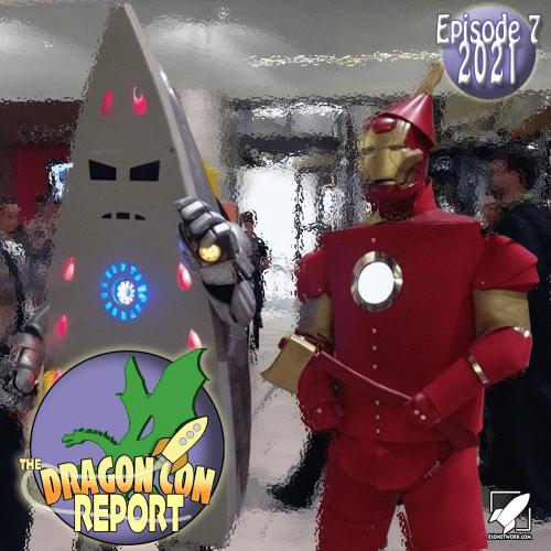 the 2021 Dragon Con Report Ep 7