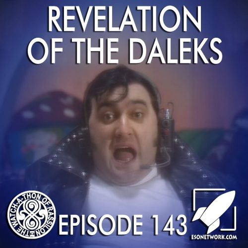 The Watch-A-Thon of Rassilon: Episode 143: Revelation of the Daleks